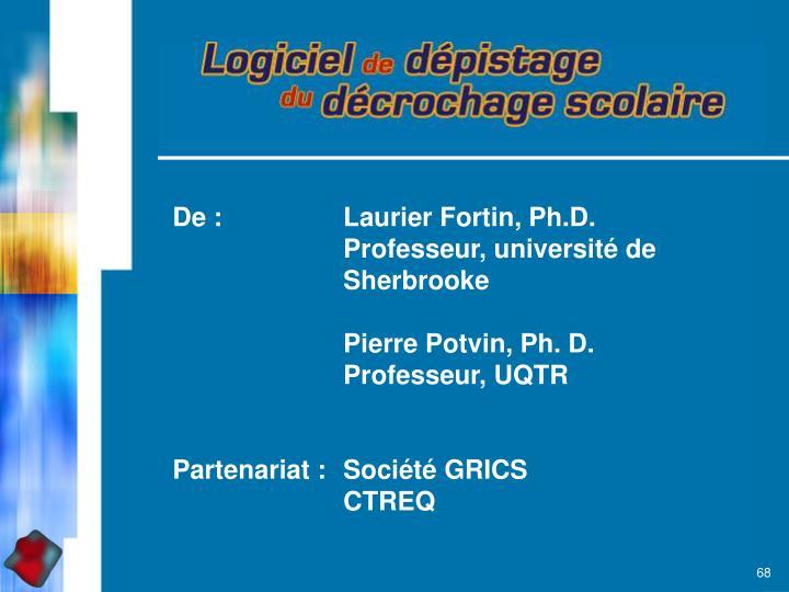 De : Laurier Fortin, Ph.D.