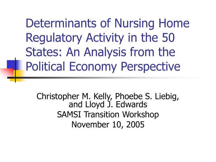 Determinants of Nursing Home Regulatory Activity in the 50 States: An Analysis from the Political Ec...