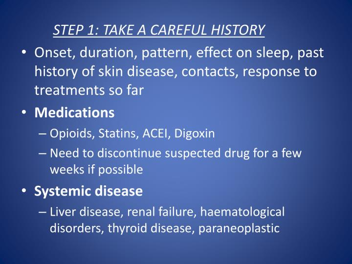 STEP 1: TAKE A CAREFUL HISTORY