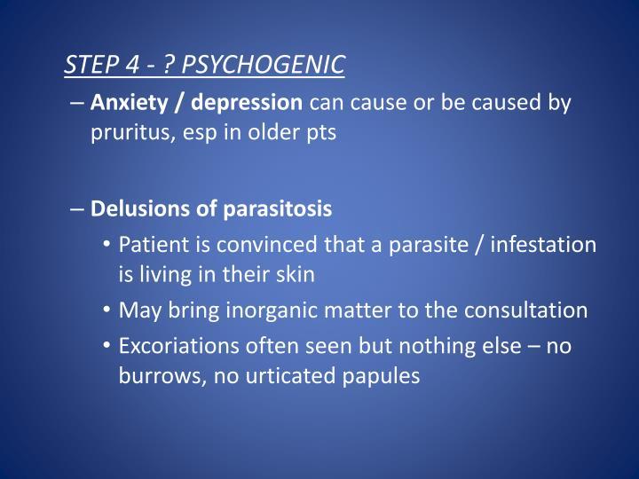STEP 4 - ? PSYCHOGENIC