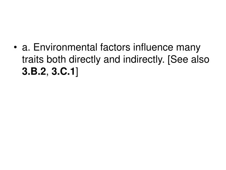 a. Environmental factors influence many traits both directly and indirectly. [See also