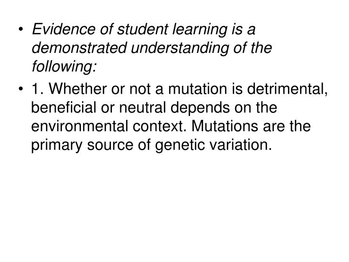 Evidence of student learning is a demonstrated understanding of the following: