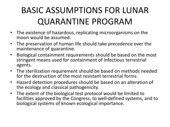 BASIC ASSUMPTIONS FOR LUNAR QUARANTINE PROGRAM