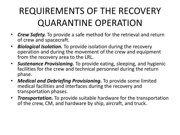 REQUIREMENTS OF THE RECOVERY QUARANTINE OPERATION
