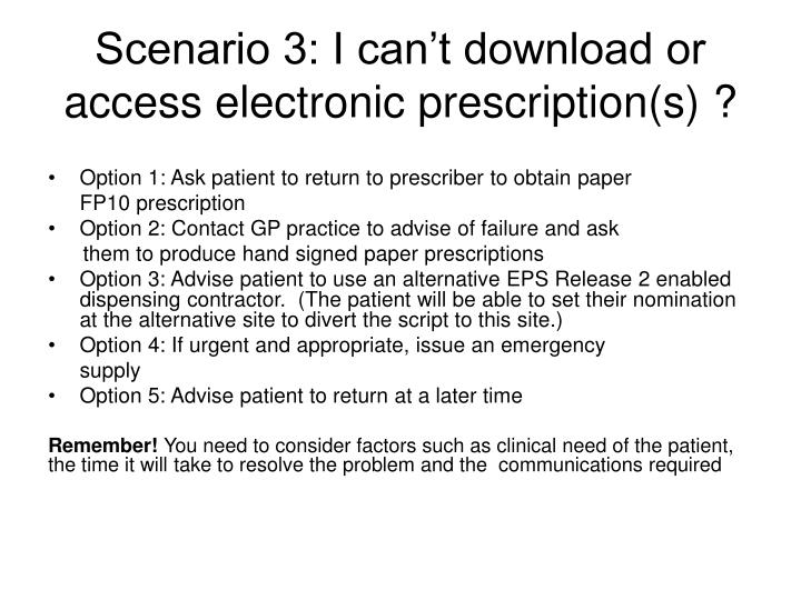 Scenario 3: I can't download or access electronic prescription(s) ?