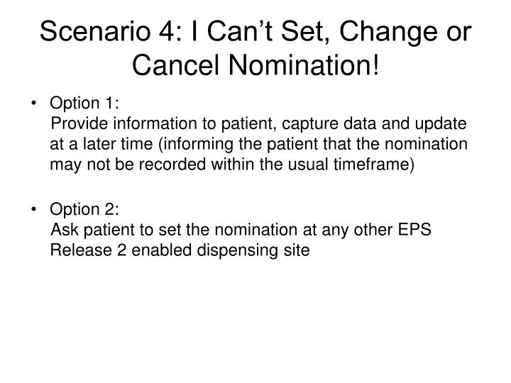 Scenario 4: I Can't Set, Change or Cancel Nomination!