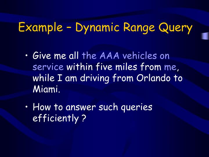 Example – Dynamic Range Query
