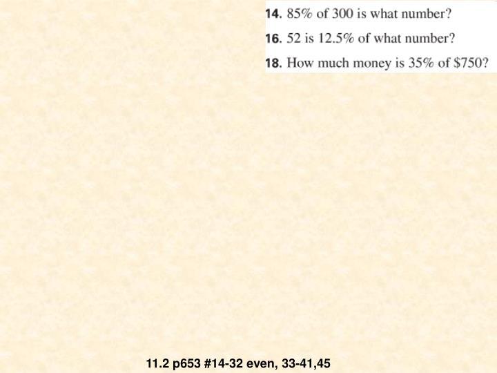 11.2 p653 #14-32 even, 33-41,45