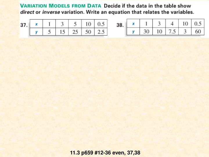 11.3 p659 #12-36 even, 37,38