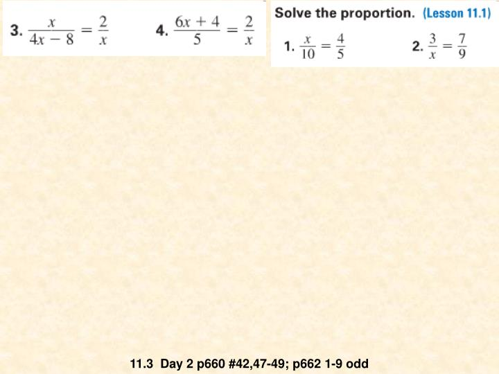 11.3  Day 2 p660 #42,47-49; p662 1-9 odd