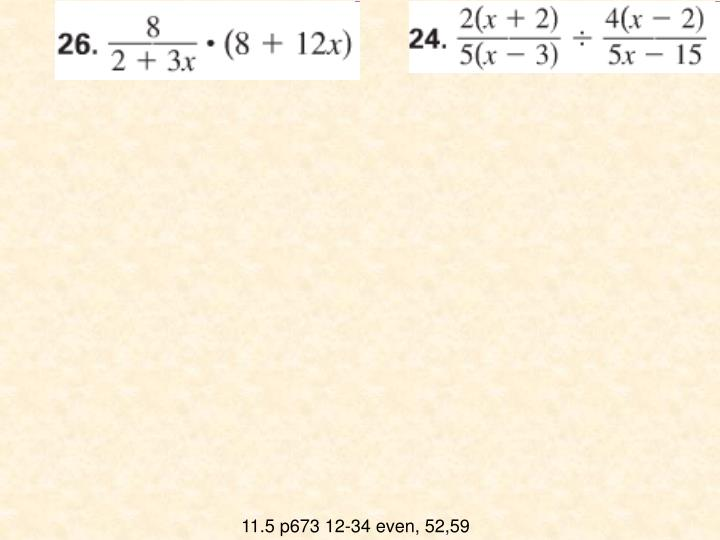 11.5 p673 12-34 even, 52,59