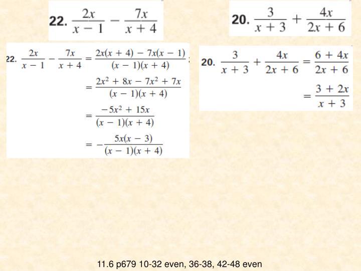 11.6 p679 10-32 even, 36-38, 42-48 even