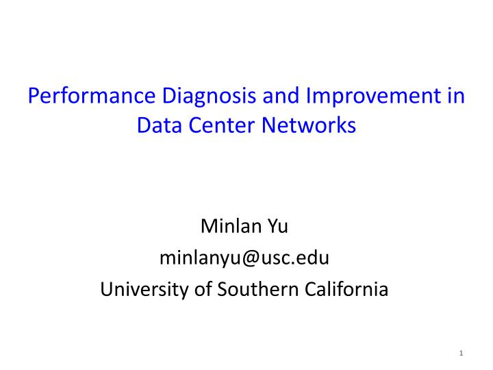 Performance diagnosis and improvement in data center networks
