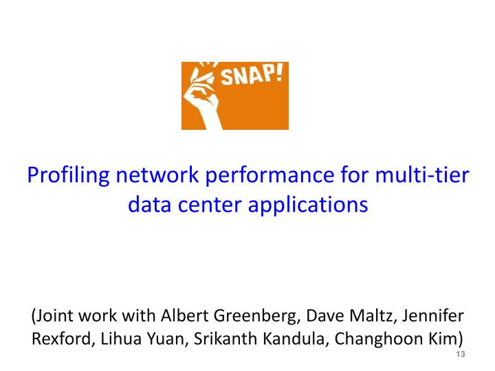 Profiling network performance for multi-tier data center applications