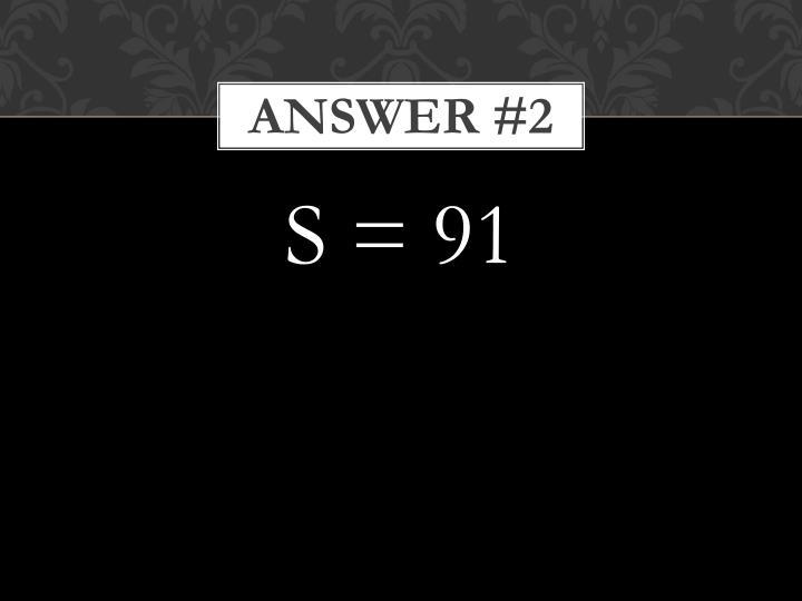 Answer #2