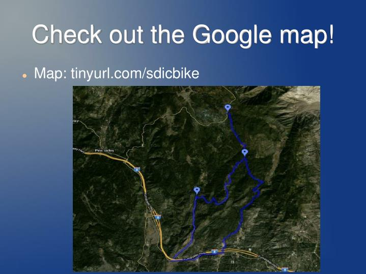Check out the Google map!