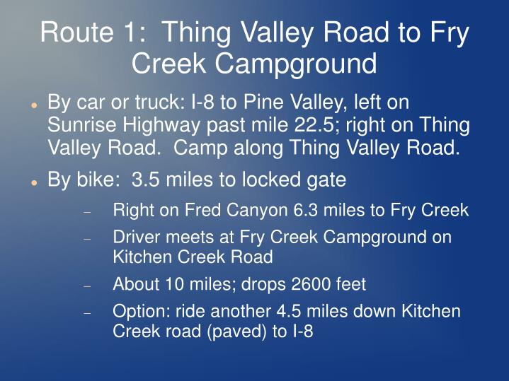 Route 1:  Thing Valley Road to Fry Creek Campground