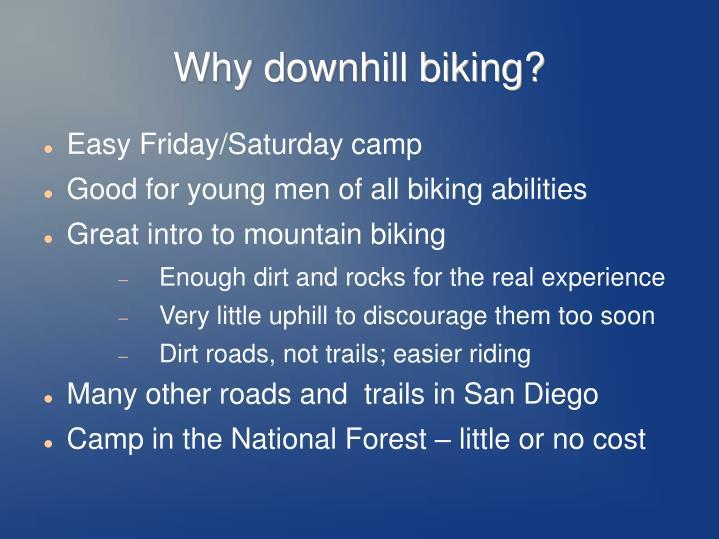 Why downhill biking?