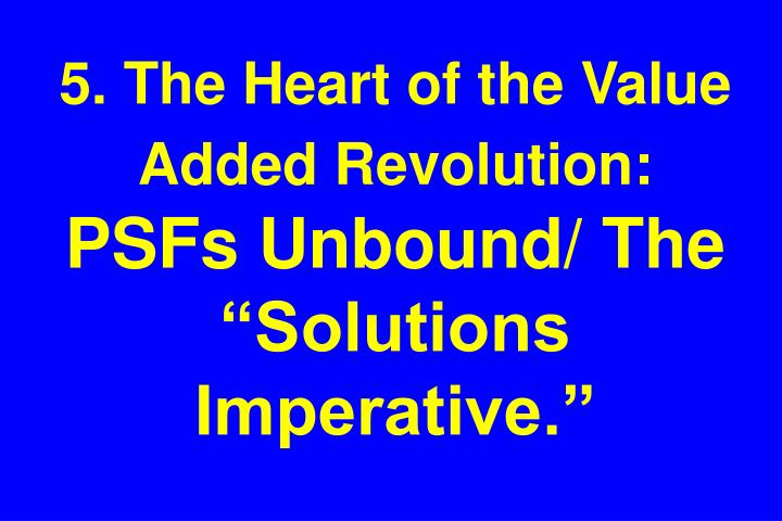 5. The Heart of the Value Added Revolution: