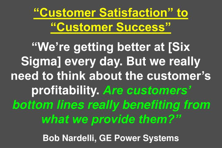 """Customer Satisfaction"" to ""Customer Success"""