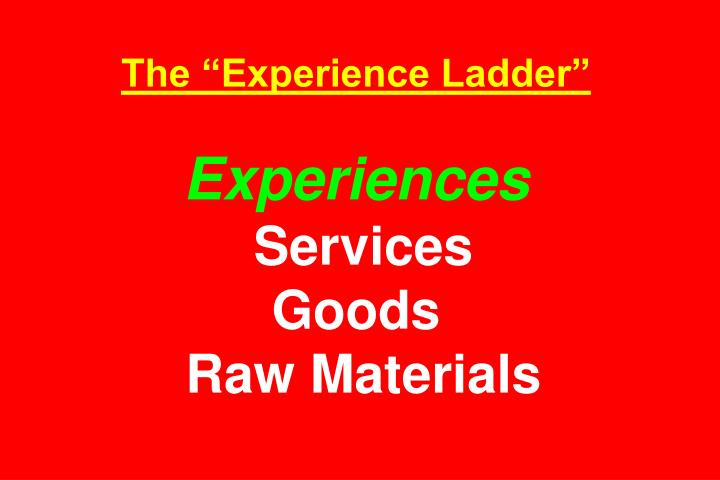 "The ""Experience Ladder"""