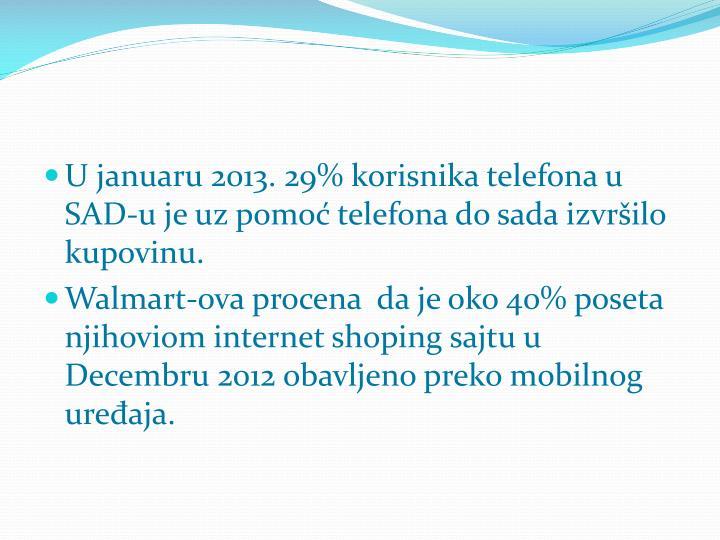 U januaru 2013. 29% korisnika telefona u SAD-u je uz pomoć telefona do sada izvršilo kupovinu.