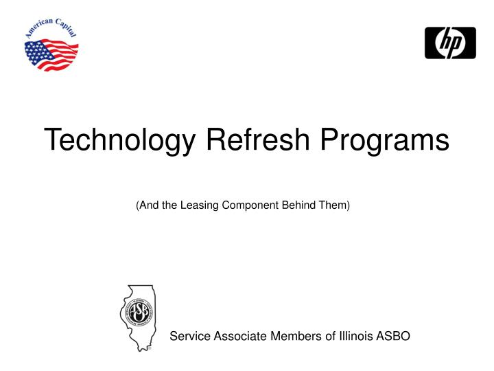 Technology refresh programs