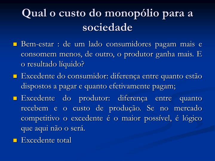 Qual o custo do monopólio para a sociedade