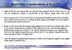 bandwidth considerations of 16 qam