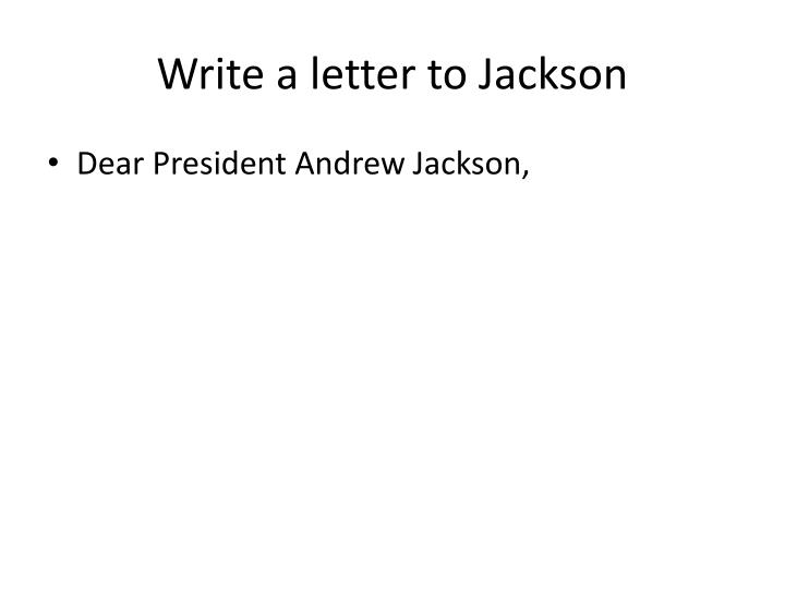 Write a letter to Jackson