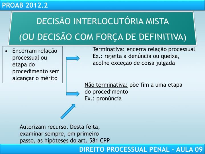 DECISÃO INTERLOCUTÓRIA MISTA