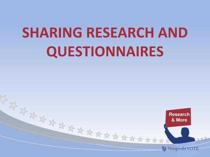 Sharing research and questionnaires