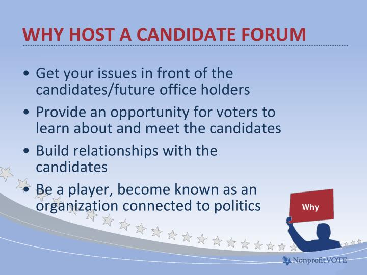 Why host a candidate forum