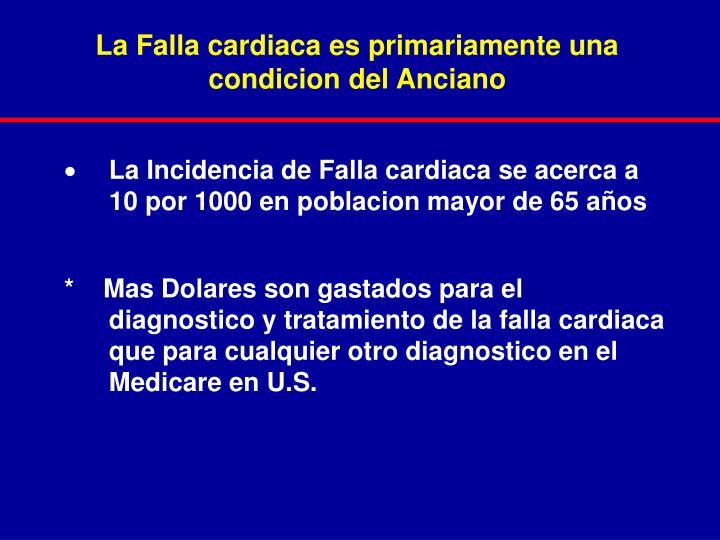 La Falla cardiaca es primariamente una condicion del Anciano