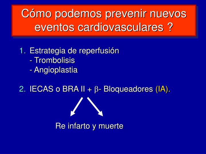 Cómo podemos prevenir nuevos eventos cardiovasculares ?