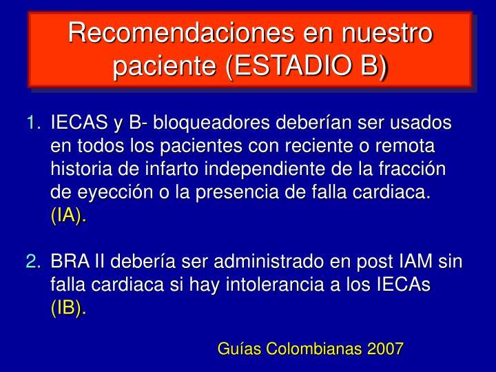 Recomendaciones en nuestro paciente (ESTADIO B)