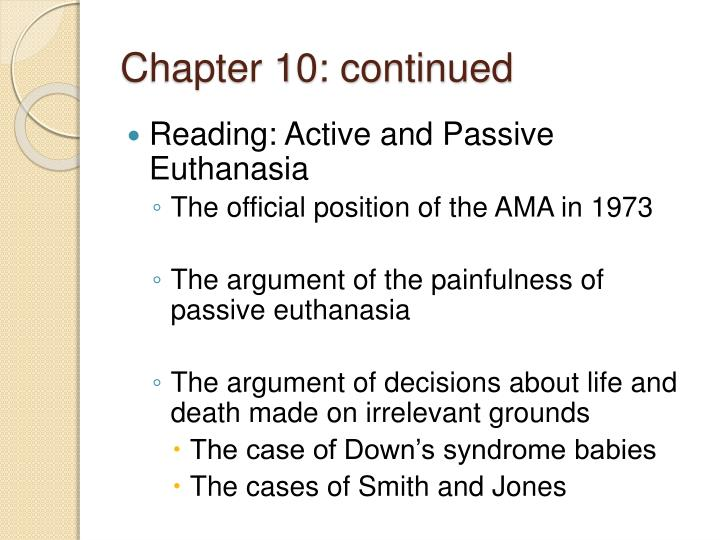 an argument on the morality of active euthanasia The idea of passive euthanasia has recently been attacked in a particularly clear and then passive euthanasia could exist after all (since it would, like active euthanasia, be wrong) so the argument is, to are as much in need of supporting arguments as claims about the morality of.