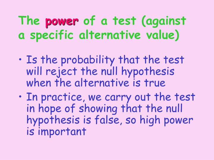 The power of a test against a specific alternative value