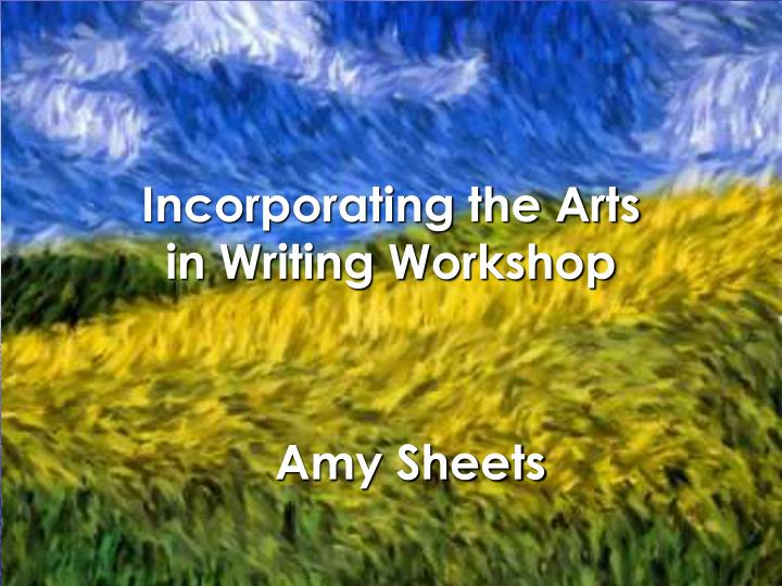 Incorporating the arts in writing workshop
