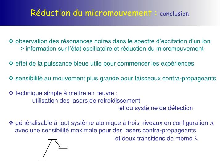 Réduction du micromouvement :