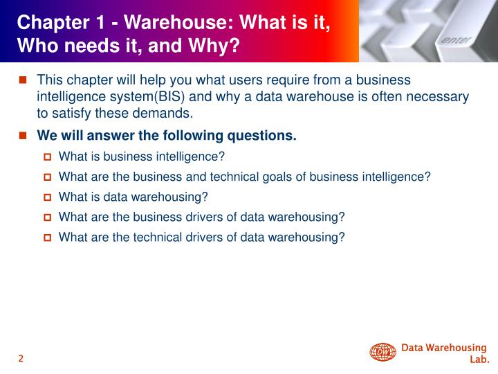 Chapter 1 warehouse what is it who needs it and why