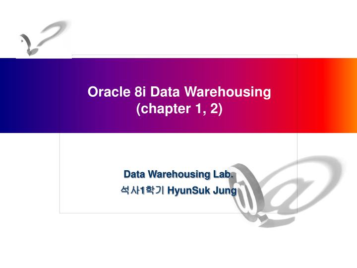Oracle 8i data warehousing chapter 1 2