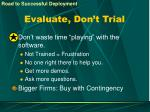 evaluate don t trial