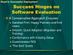 success hinges on software evaluation