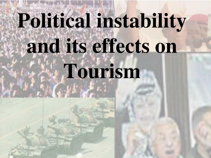 Political instability and its effects on tourism