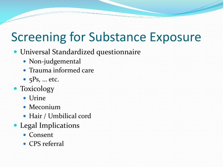Screening for Substance Exposure