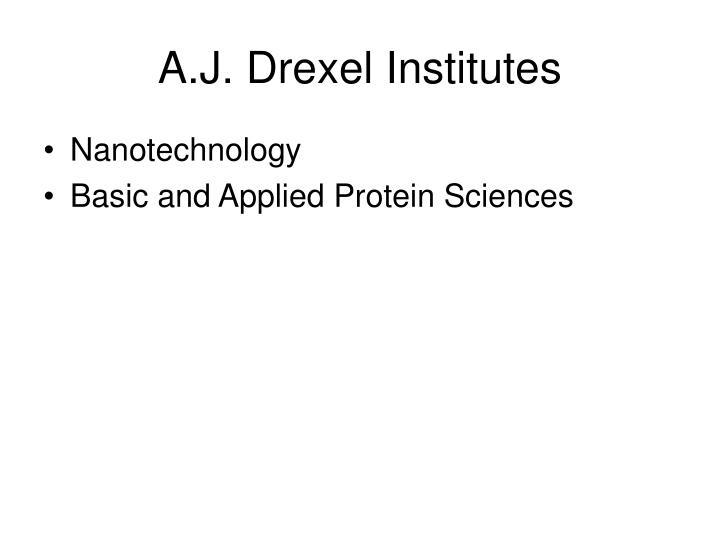 A.J. Drexel Institutes