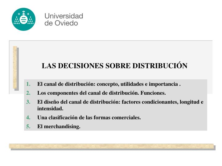 Las decisiones sobre distribuci n