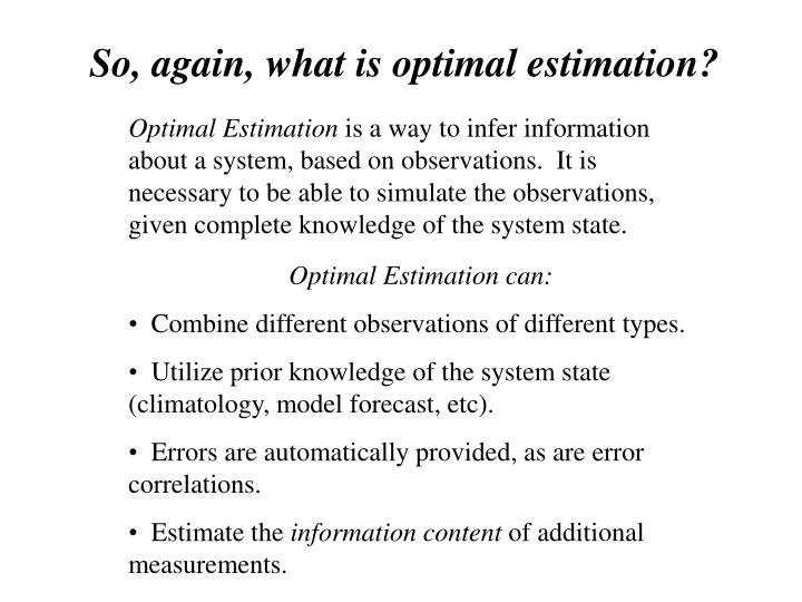 So, again, what is optimal estimation?