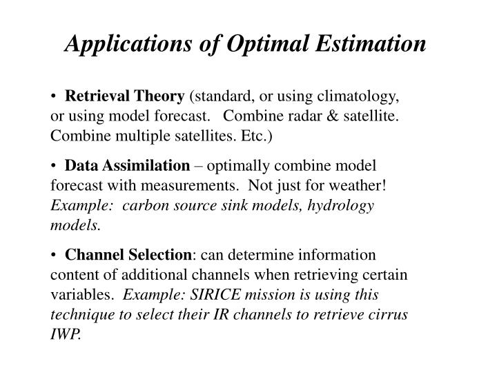Applications of Optimal Estimation